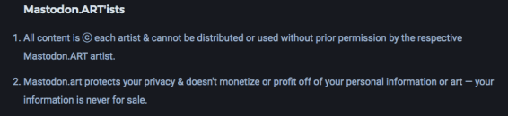 "Screenshot of mastodon.art's guidelines, saying ""All content is ⓒ each artist & cannot be distributed or used without prior permission by the respective Mastodon.ART artist."""
